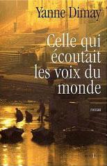 Celle qui écoutait les voix du monde - roman de Yanne dimay
